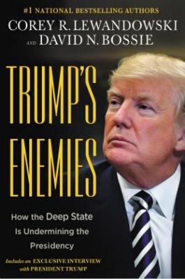 Trump's Enemies by Corey Lewandowshi and David N. Bossie